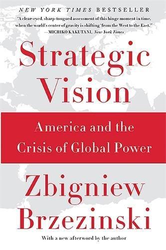 Strategic Vision: America and the Crisis of Global Power por Zbigniew Brzezinski