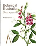 [(Botanical Illustration from Chelsea Physic Garden)] [By (author) Andrew Brown ] published on (May, 2015)