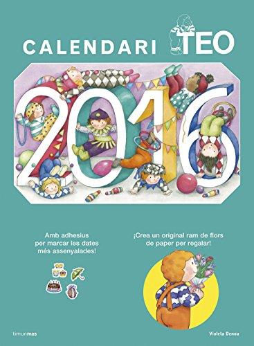 Calendari Teo 2016: Amb adhesius per marcar les dates més assenyalades!