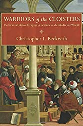 Warriors of the Cloisters: The Central Asian Origins of Science in the Medieval World