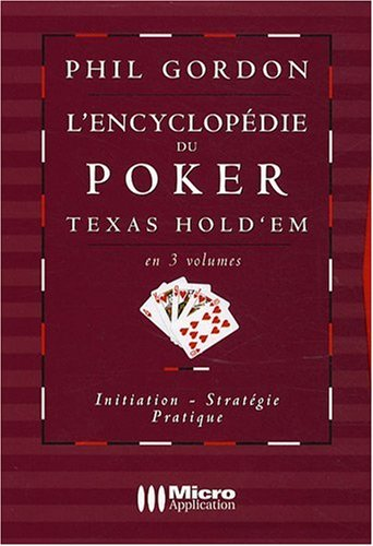 Encyclopédie du Poker Texas Hold'Em en 3 Volumes (l')(Poker Strategie) par Gordon