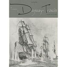 La vie houleuse du Duguay Trouin : Vaisseau de 74 canons