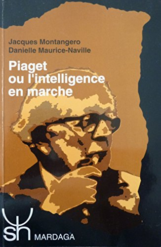 Piaget ou l'intelligence en marche. Aperu chronologique et vocabulaire
