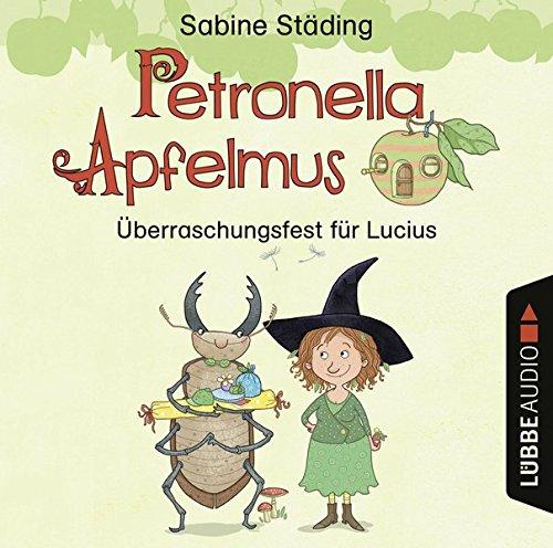 Petronella Apfelmus (1) Überraschungsfest für Lucius - Lübbe Audio 2017