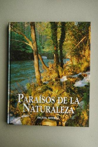 Paraísos de la naturaleza. Galicia y Asturias por Equipo Editorial