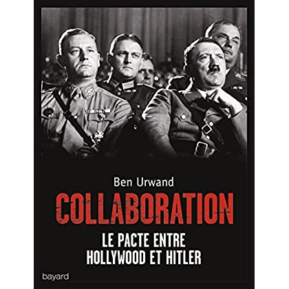 La collaboration. Le pacte entre Hollywood et Hitler