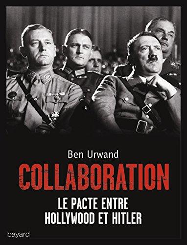La collaboration. Le pacte entre Hollywood et Hitler par Ben Urwand