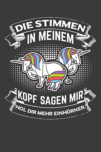 Pferd Kopf Kostüm - Die Stimmen in meinem Kopf sagen mir: Hol dir mehr Einhörner: Einhorn Liniertes DinA 5 Notizbuch für Einhorn-Fans und Regenbogen Pferd Notizheft
