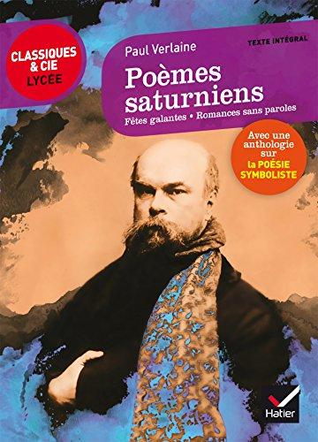 Poèmes saturniens, Fêtes galantes, Romances sans paroles: suivi dune anthologie sur la poésie symboliste par Verlaine