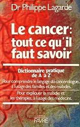 Le cancer : tout ce qu il faut savoir