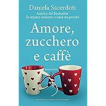 Amore, zucchero e caffè (eNewton Narrativa) (Italian Edition)