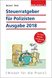 Steuerratgeber für Polizisten: Ausgabe 2018 - Für Ihre Steuererklärung 2017; Walhalla Rechtshilfen