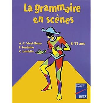 La grammaire en scènes, 8-11 ans