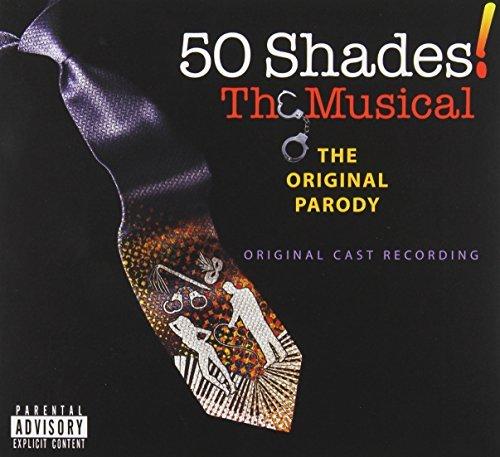 50 Shades: Musical by 50 SHADES THE MUSICAL ORIGINAL PARODY / O.C.R. (2013-09-24)