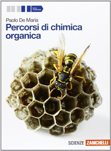 Percorsi di chimica organica. Per le Scuole superiori. Con espansione online