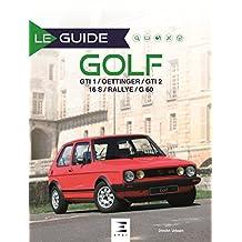 Le guide de la Golf : GTI 1 / Oettinger / GTI 2 16S / Rallye / G60
