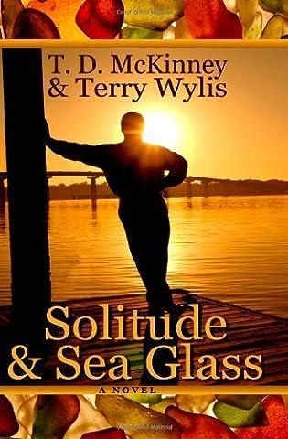 Solitude & Sea Glass by McKinney, T. D., Wylis, Terry