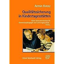 Qualitätssicherung in Kindertagesstätten: Kieler Instrumentarium für Elementarpädagogik und Leistungsqualität -- K.I.E.L. by Armin Krenz (2001-09-05)
