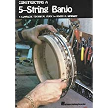 [(Constructing a 5-String Banjo: A Complete Technical Guide)] [Author: Roger H Siminoff] published on (July, 1985)