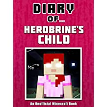 Diary of Herobrine's Child [an unofficial Minecraft book] (Crafty Tales Book 42) (English Edition)