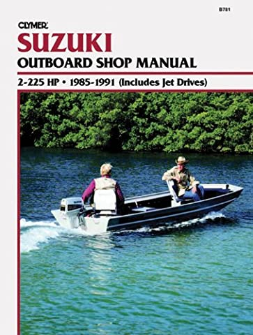 Suzuki Outboard Shop Manual: 2-225 HP 1985-1991 (Includes Jet Drives) by Penton Staff (2000-05-24)