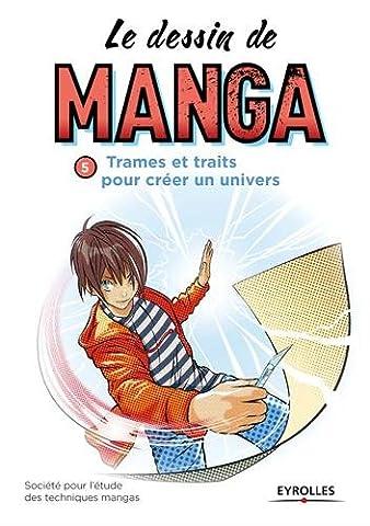 Trait Pour Trait Eyrolles - Le dessin de manga, vol. 5 -Trames