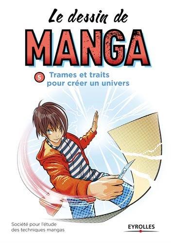 Le dessin de manga, vol. 5 -Trames et traits pour créer un univers