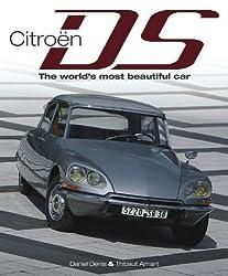Citroen DS: The World's Most Beautiful Car by Daniel Denis (2012-12-01)