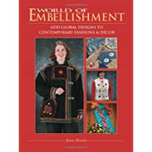 World of Embellishment: Add Global Designs to Contemporary Fashions and Decor by Joan Hinds (2003-02-01)