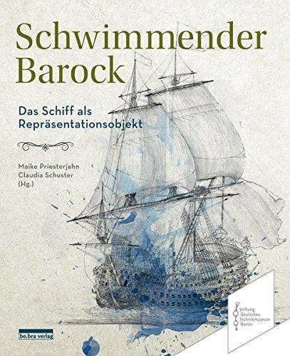 Schwimmender Barock: Das Schiff als Repräsentationsobjekt