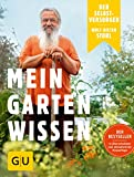 Der Selbstversorger: Mein Gartenwissen: Der Bestseller in überarbeiteter und aktualisierter Neuauflage (GU Garten Extra)