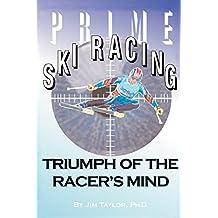 Prime Ski Racing: Triumph of the Racer's Mind