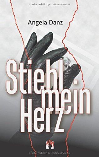 Angela Danz - Stiehl mein Herz