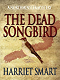 The Dead Songbird (The Northminster Mysteries Book 2)