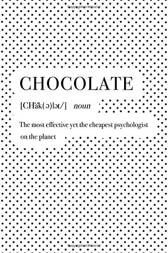 Chocolate The Most Effective Yet The Cheapest Psychologist On The Planet: A 6x9 Inch Matte Softcover Journal Notebook With 120 Blank Lined Pages And A Funny Cocoa Loving Foodie Cover Slogan