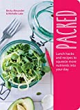 Packed: Lunch hacks and recipes to squeeze more nutrients into your day