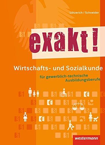 exakt! Wirtschafts- und Sozialkunde für gewerblich-technische Ausbildungsberufe: Schülerband