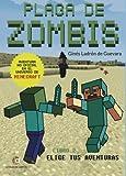 Plaga de Zombis: Aventuras en el universo de Minecraft-Libro 2