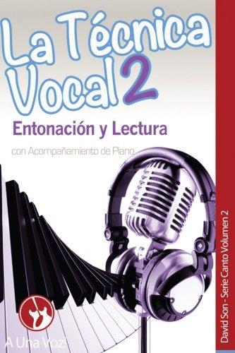La Técnica Vocal 2: Entonación y Lectura: Volume 2 (Canto)