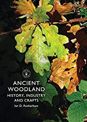 Ancient Woodland: History, Industry and Crafts (Shire Library)
