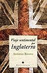 Viaje sentimental por Inglaterra par Rivero Taravillo