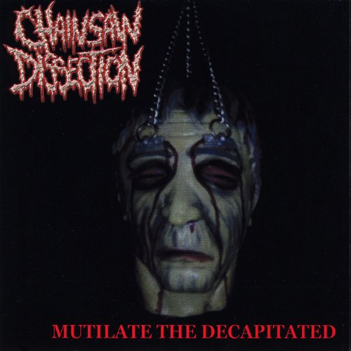 Mutilate the Decapitated (4 Cd