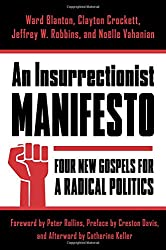 An Insurrectionist Manifesto: Four New Gospels for a Radical Politics (Insurrections: Critical Studies in Religion, Politics, and Culture)