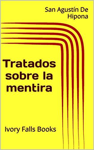 Tratados sobre la mentira (Spanish Edition)
