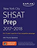 New York City SHSAT Prep 2017-2018: 400+ Practice Questions (Kaplan Test Prep)