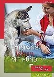 Entspannt leben mit Hund: Back to basics (Cadmos Hundebuch)