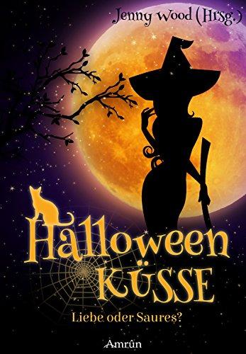Halloweenküsse - Liebe oder saures? (Amrûn Romance Anthologie) (Halloween öffnen 5)