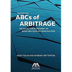 ABCs of Arbitrage: Tax Rules for Investment of Bond Proceeds by Municipalities