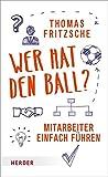 Produkt-Bild: Wer hat den Ball?: Mitarbeiter einfach führen