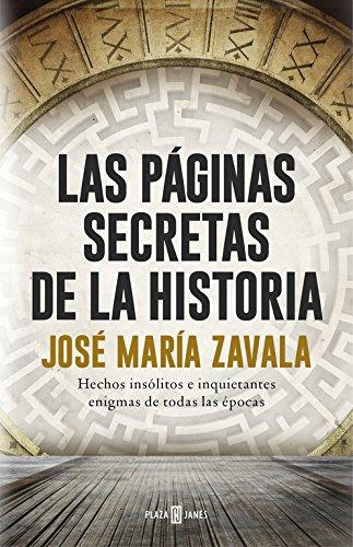 Descargar Libro Las páginas secretas de la historia. Hechos insólitos e inquietantes enigmas de todas las épocas (EXITOS) de José María Zavala